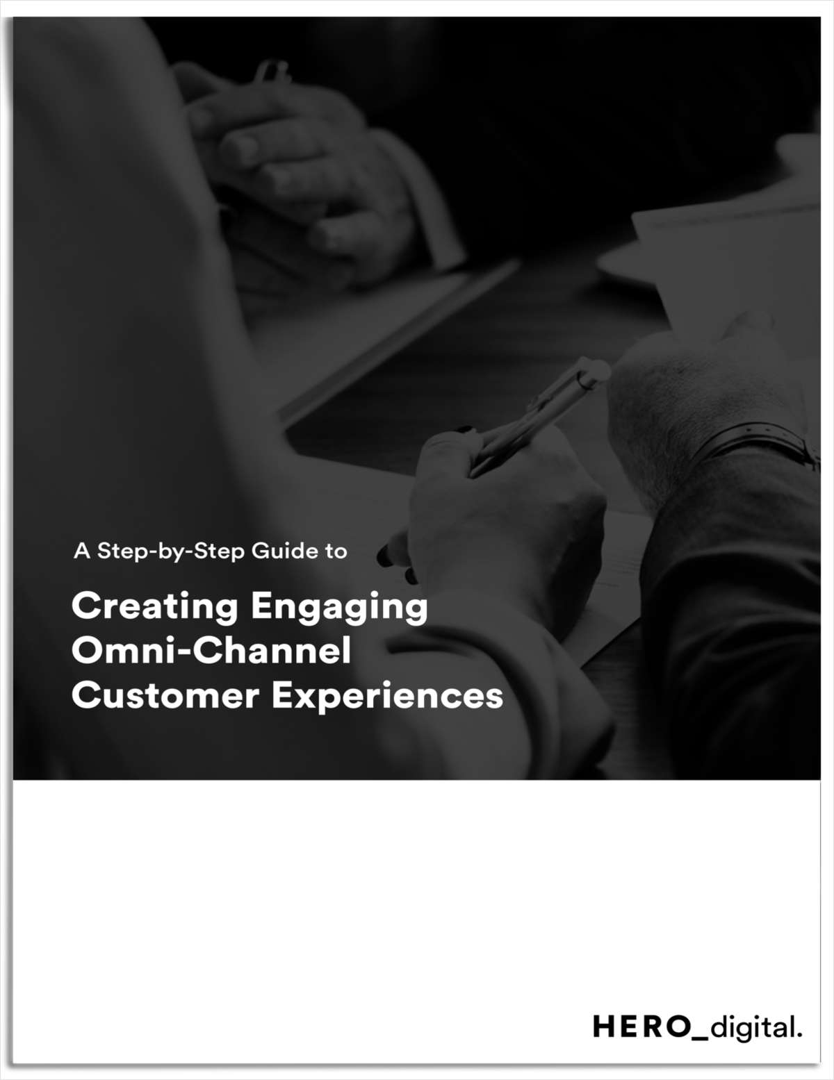 The Step-by-Step Guide to Creating Engaging Omni-Channel Customer Experiences