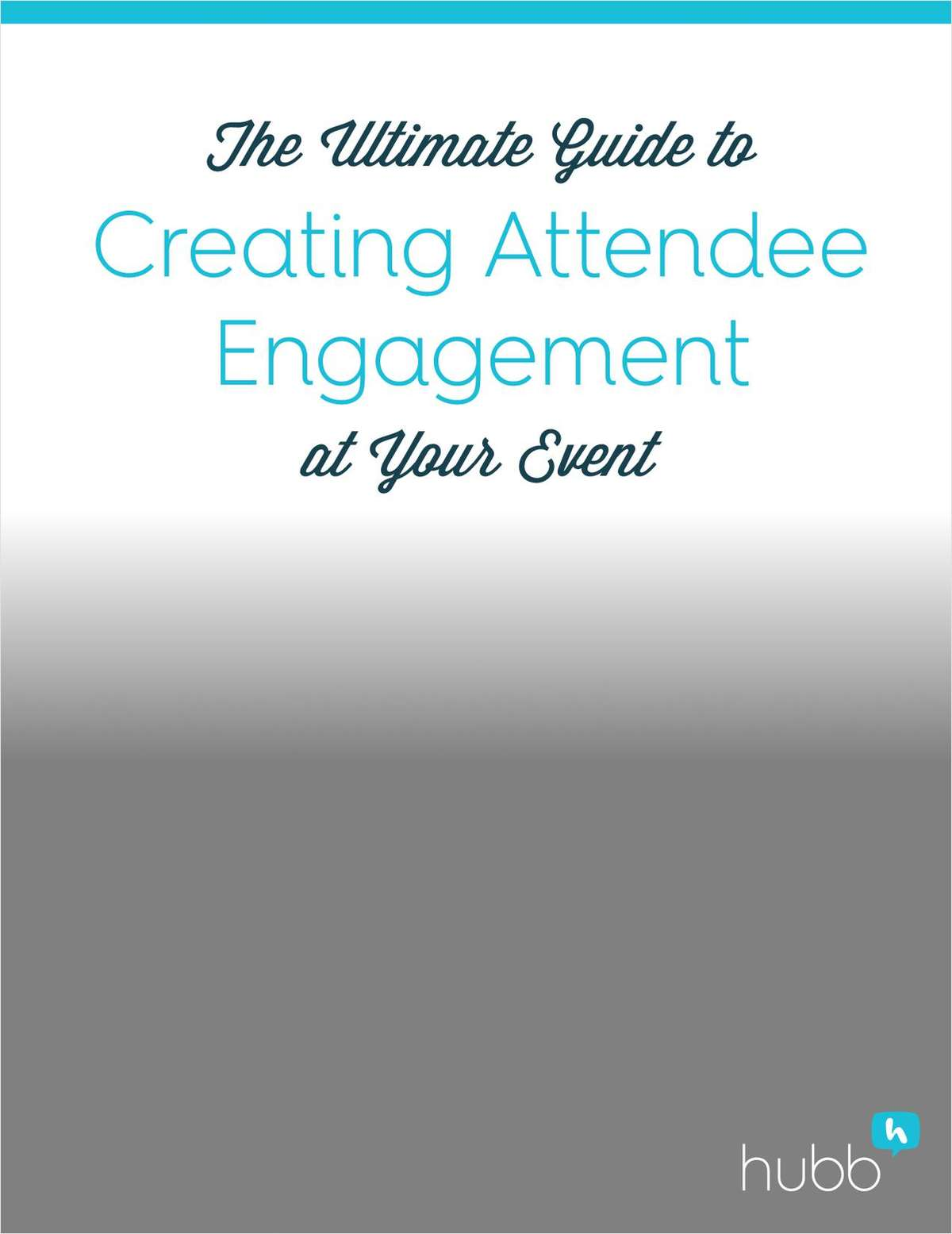 The Ultimate Guide to Creating Attendee Engagement
