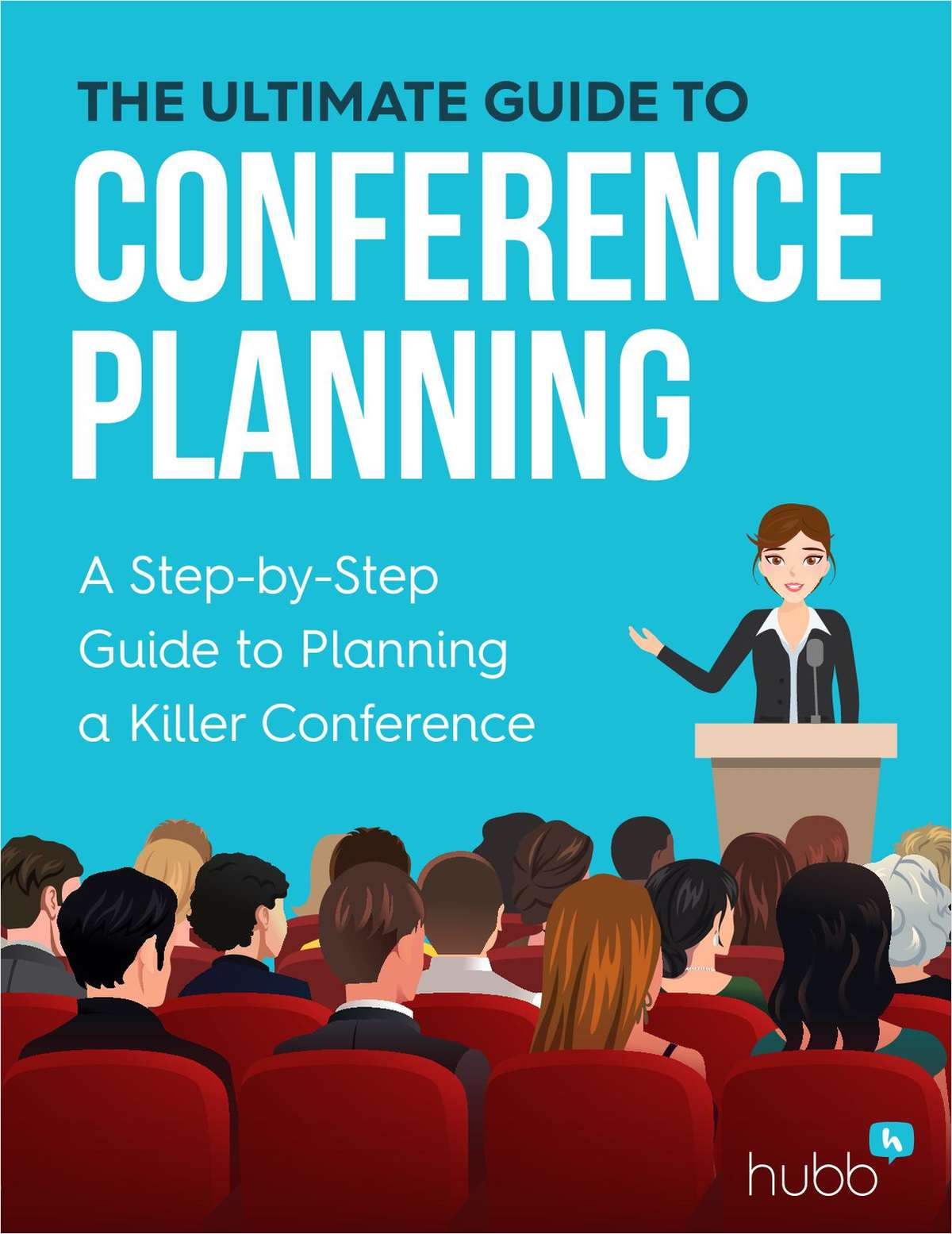 The Ultimate Guide to Conference Planning