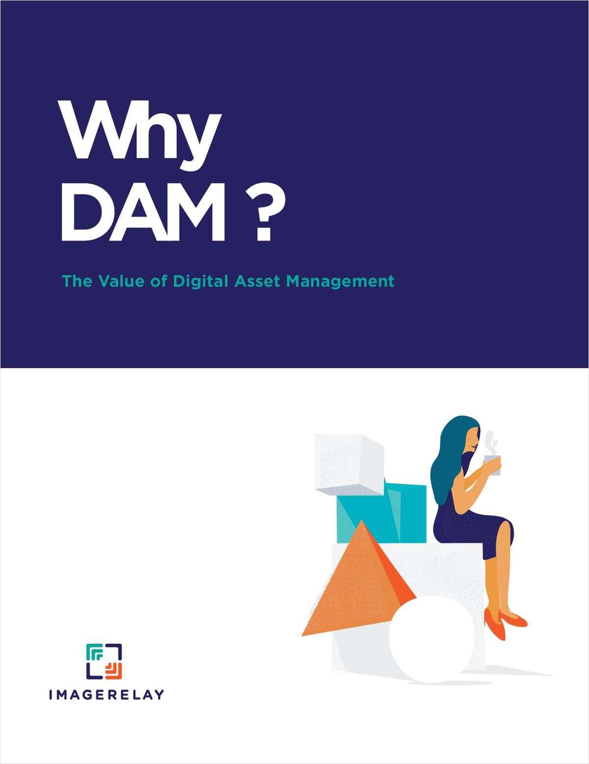 Why Digital Asset Management (DAM) for Your Marketing Organization?