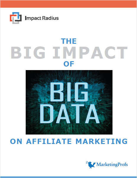 The Big Impact of Big Data on Affiliate Marketing