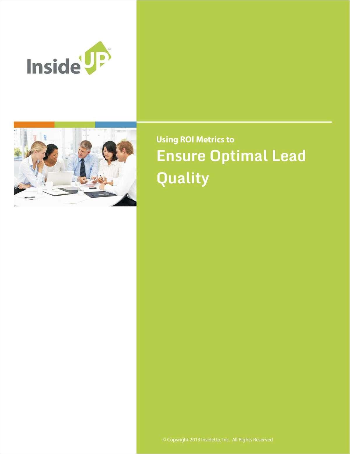 Achieving Optimal Lead Quality Using ROI Metrics:  A B2B Marketer's Guide