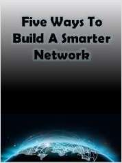 Five Ways to Build a Smarter Network