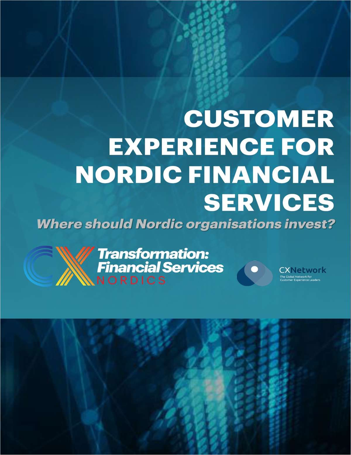 Customer Experience Transformation For Nordic Financial Services - Where Should Nordic Nations Invest?