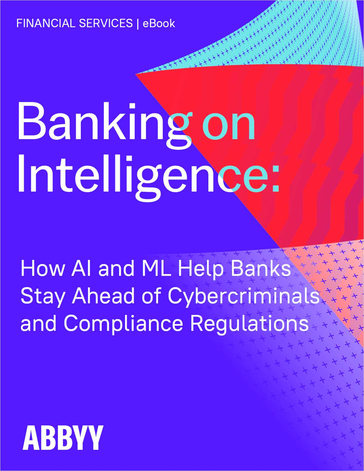 How AI and ML Help Banks Stay Ahead of Cybercriminals and Compliance Regulations