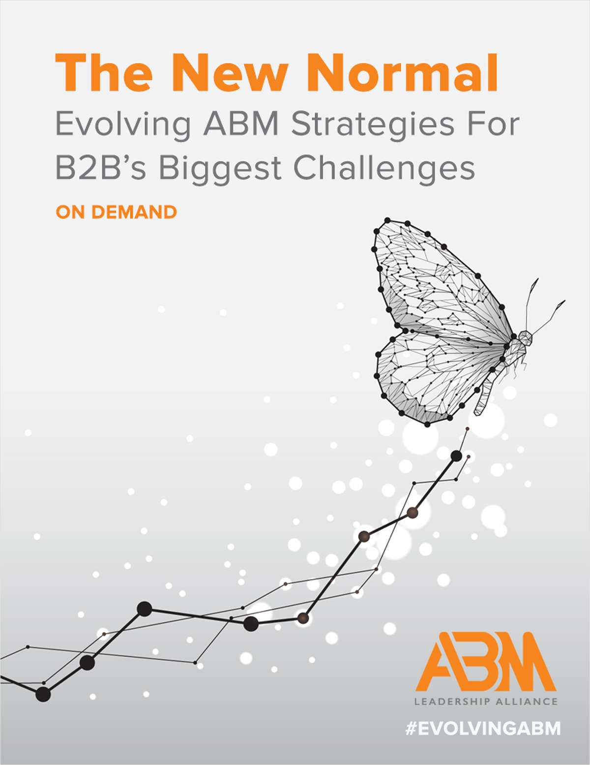 The New Normal: Evolving ABM Strategies for B2B's Biggest Challenges