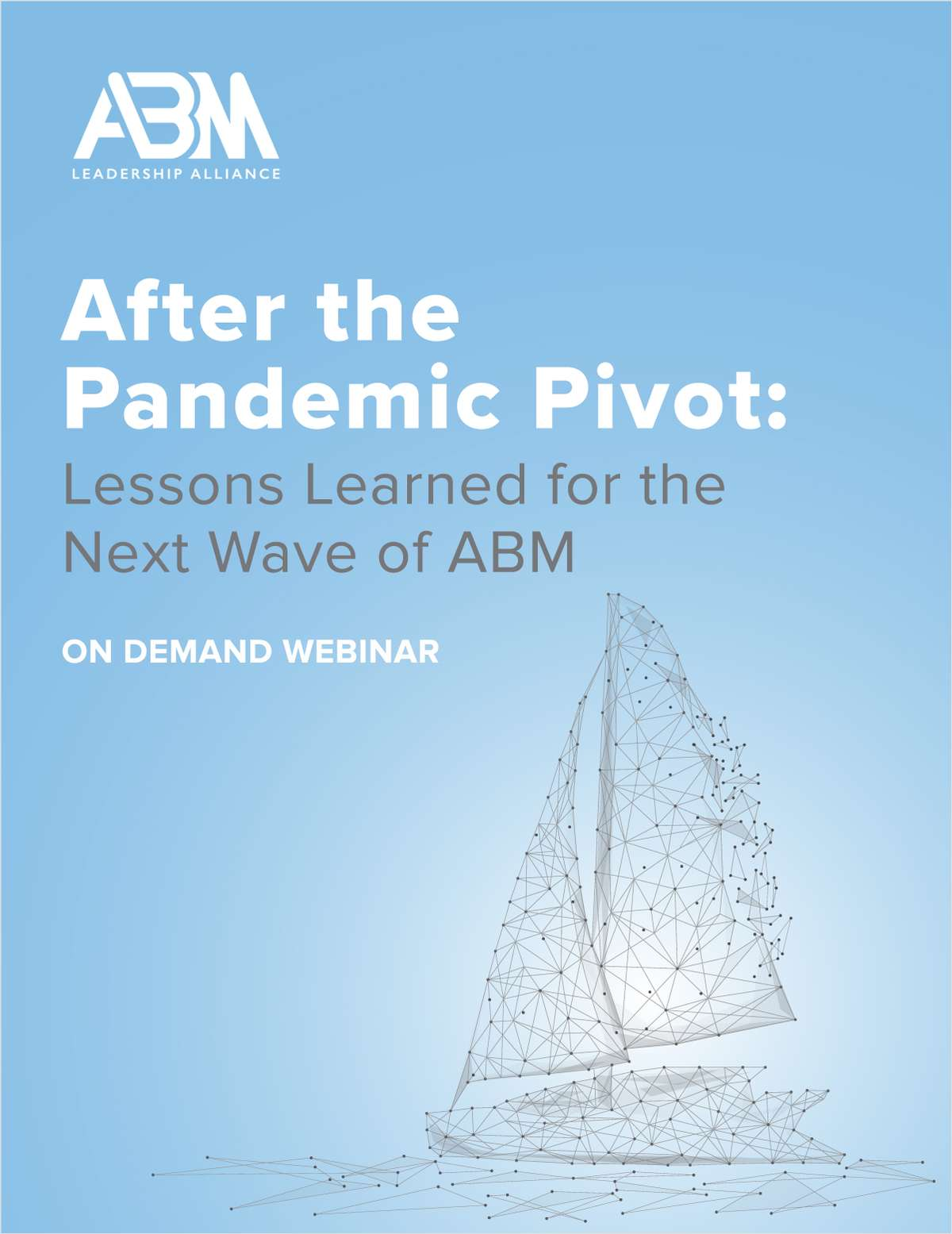 After the Pandemic Pivot: Lessons Learned for the Next Wave of ABM