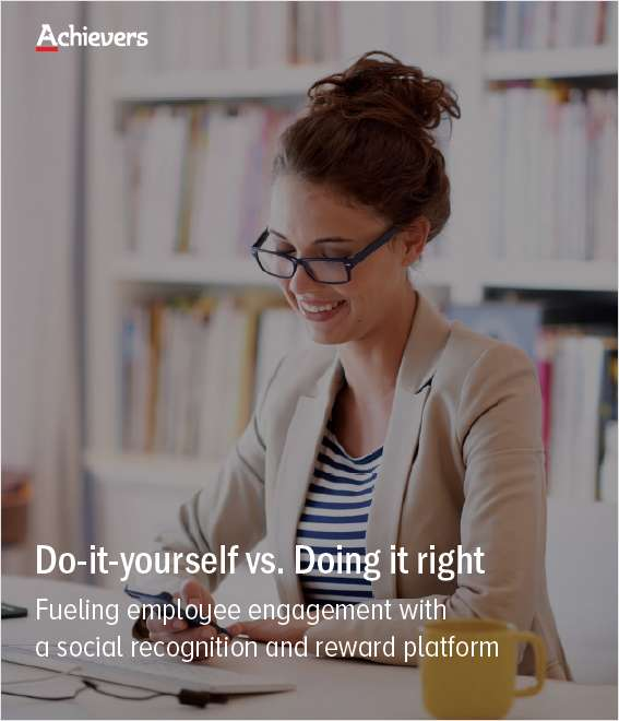 Do-it-yourself vs. Doing it right:  Fueling Employee Engagement With a Social Recognition and Reward Platform