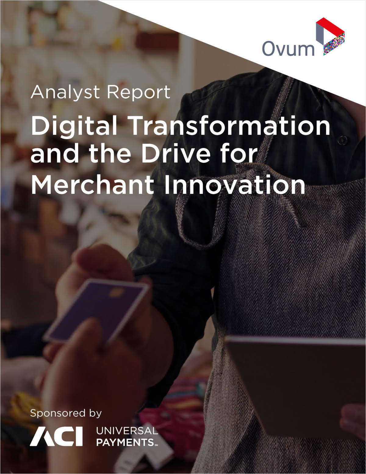 Digital Transformation Drives for Merchant Innovation -- 2019 Ovum Report