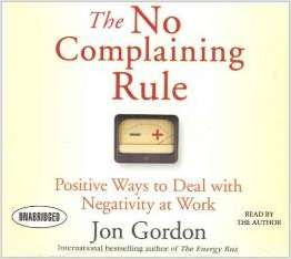 The No Complaining Rule: Positive Ways to Deal with Negativity at Work - Summarized by Actionable Books
