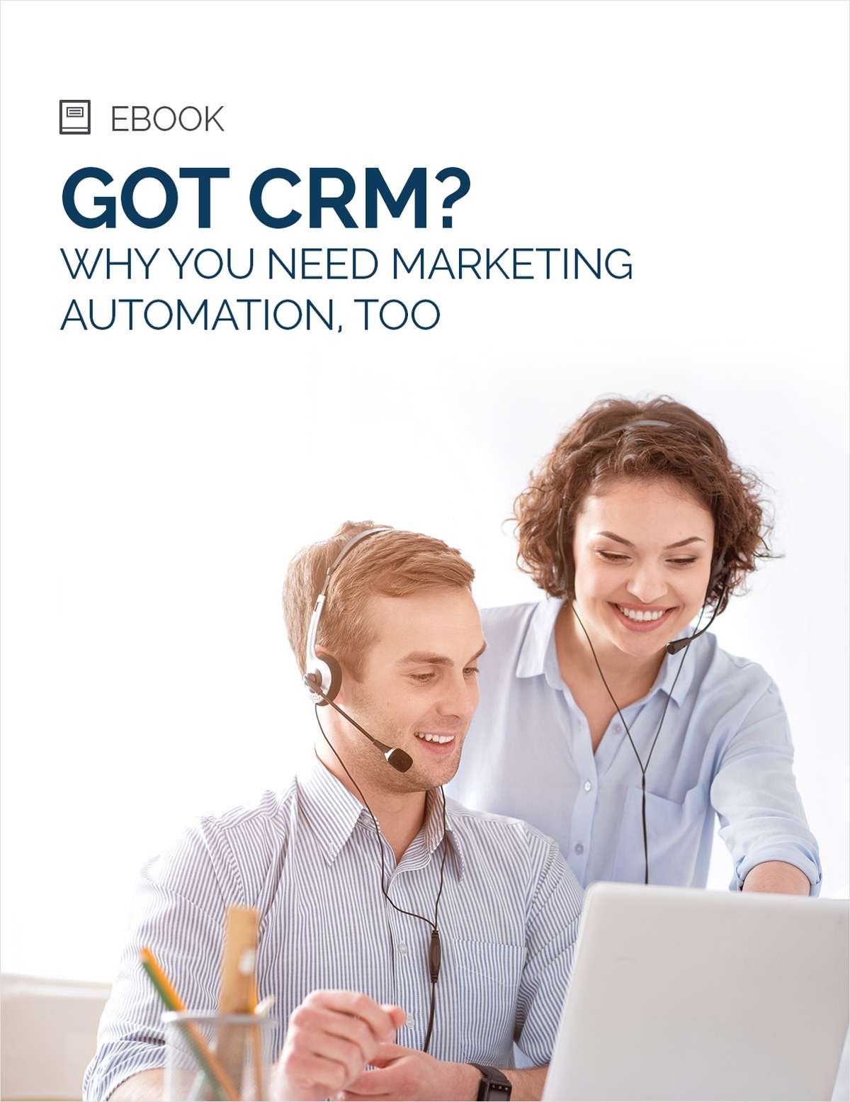 Got CRM? Why You Need Marketing Automation, Too