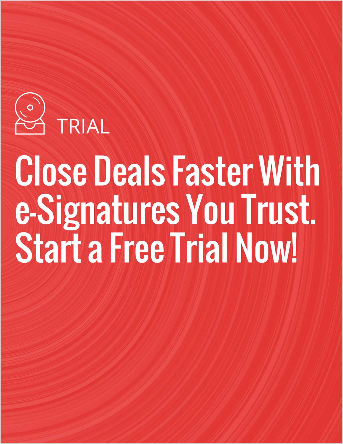 Close Deals Faster With e-Signatures You Trust. Start a Free Trial Now!
