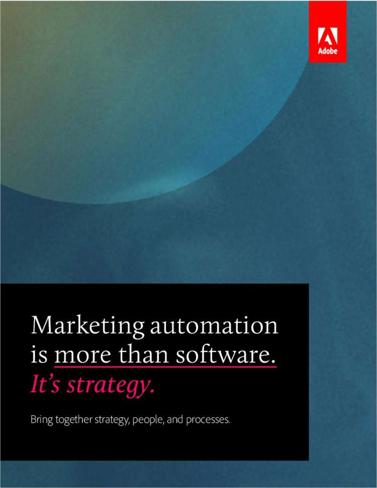 Marketing Automation is More Than Software. It's Strategy.