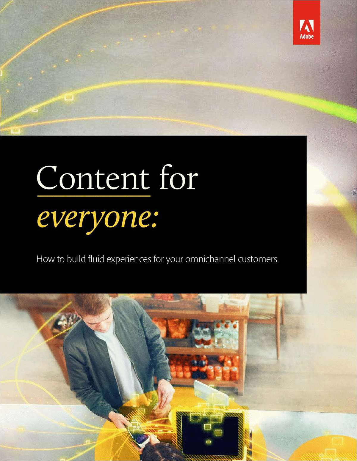Content for Everyone: How to Build Fluid Experiences for Your Omnichannel Customers