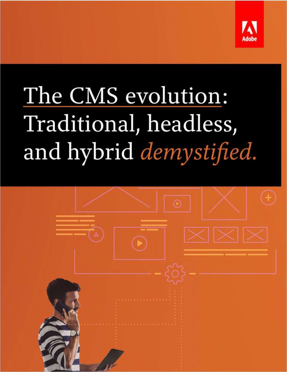 The CMS Evolution: Traditional, Headless, and Hybrid Demystified