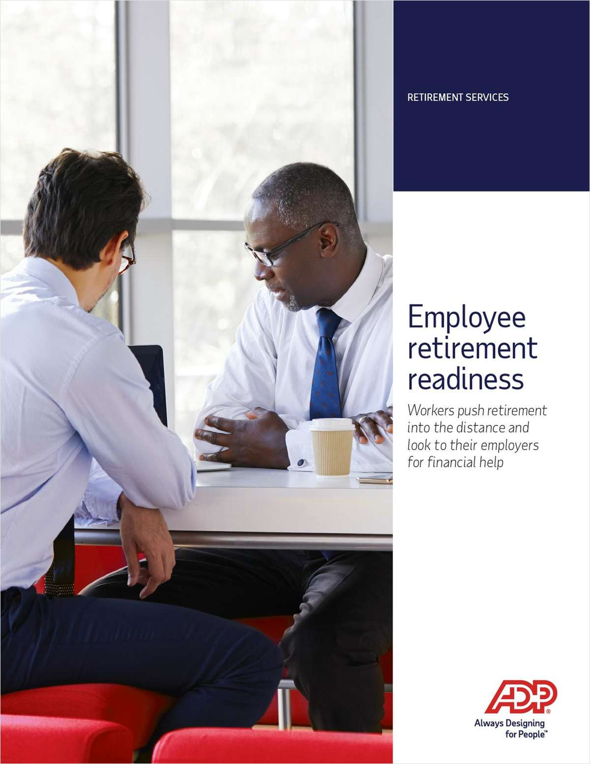 Employee Retirement Readiness: Workers Push Retirement Into the Distance and Look To Their Employers for Financial Help