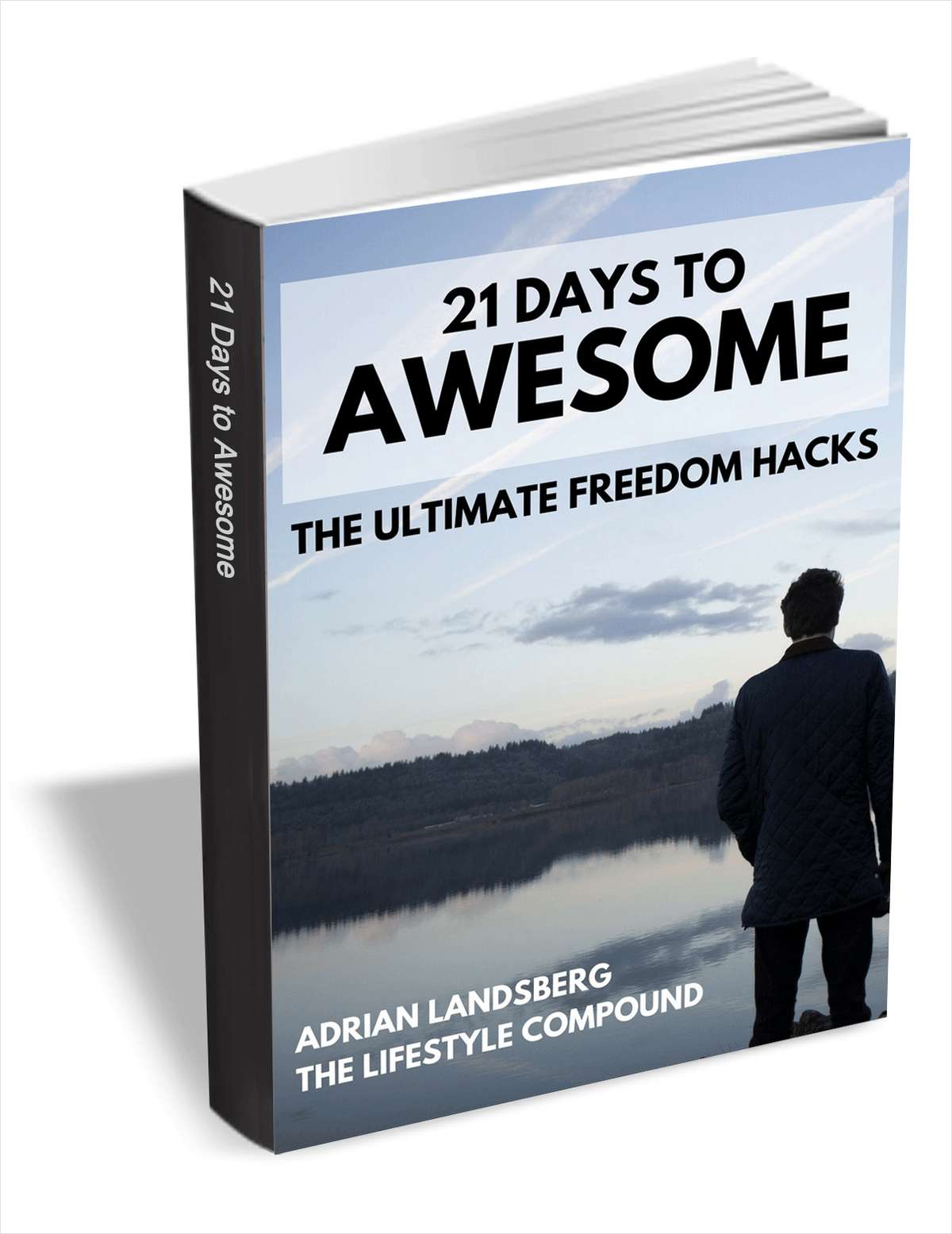 21 Days to Awesome - The Ultimate Freedom Hacks