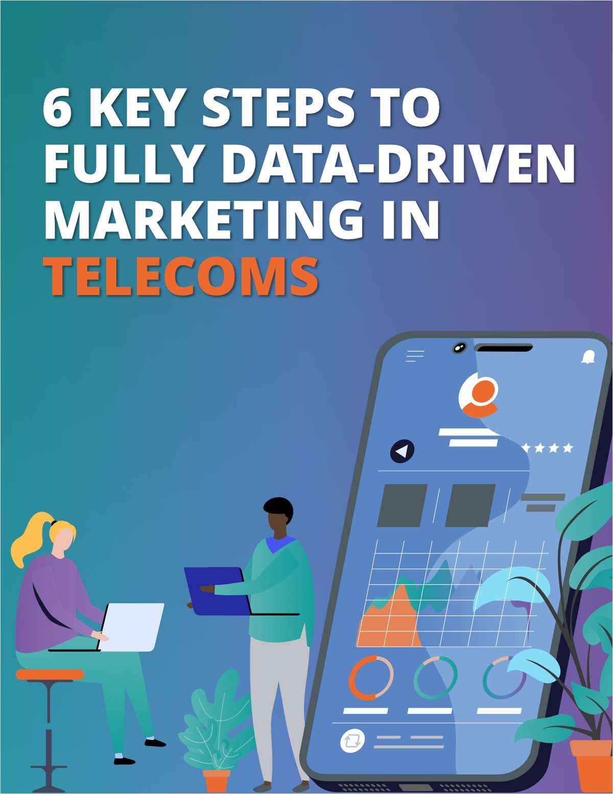 6 Key steps to fully data-driven marketing in telecoms!