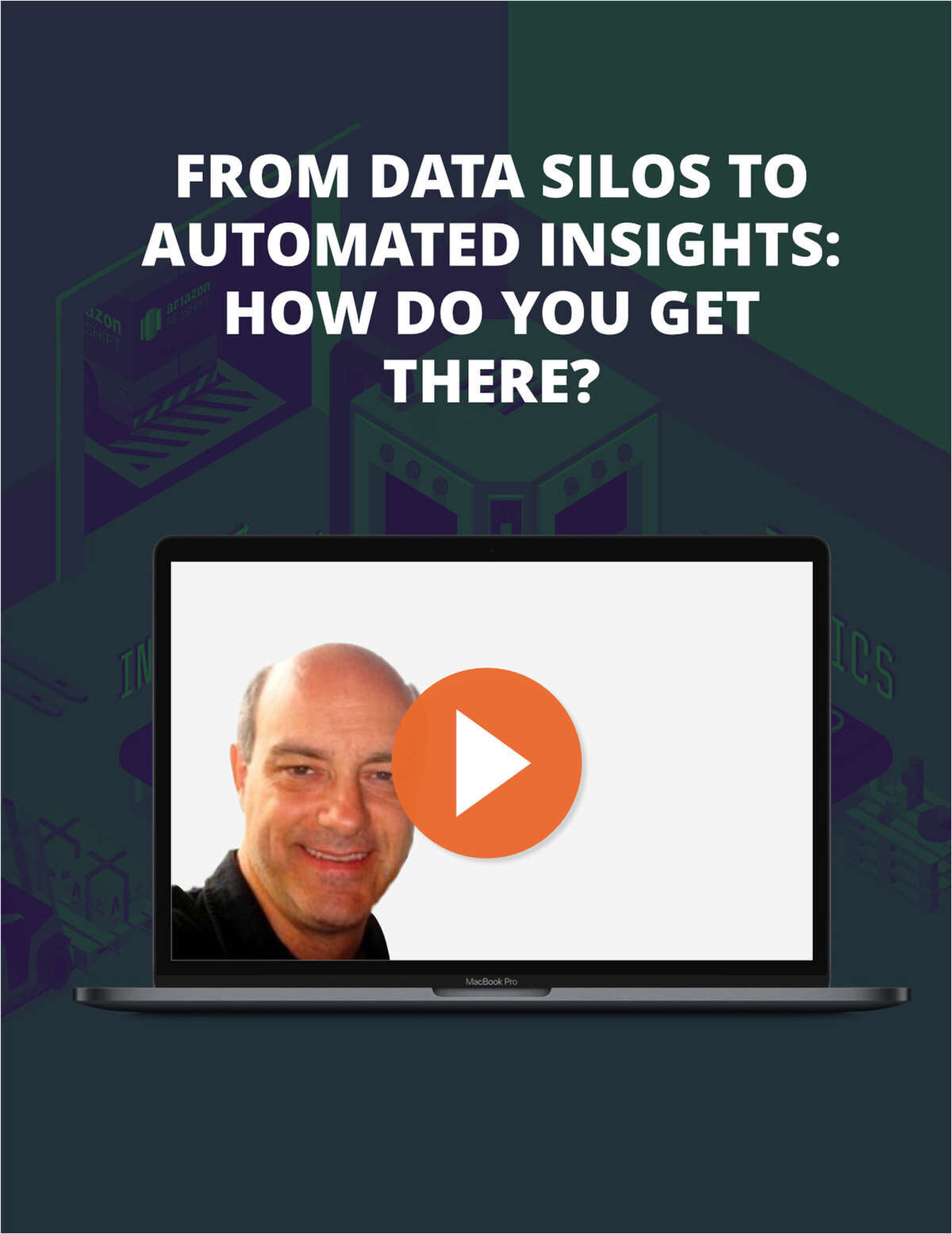 From Data Silos To Automated Insights. How Do You Get There?