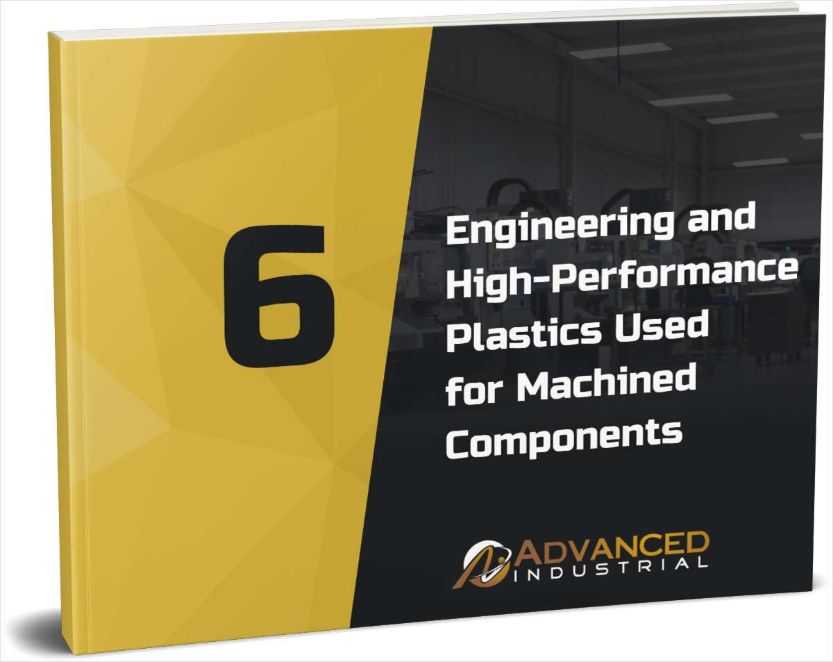 6 Engineering and High-Performance Plastics Used for Machined Components