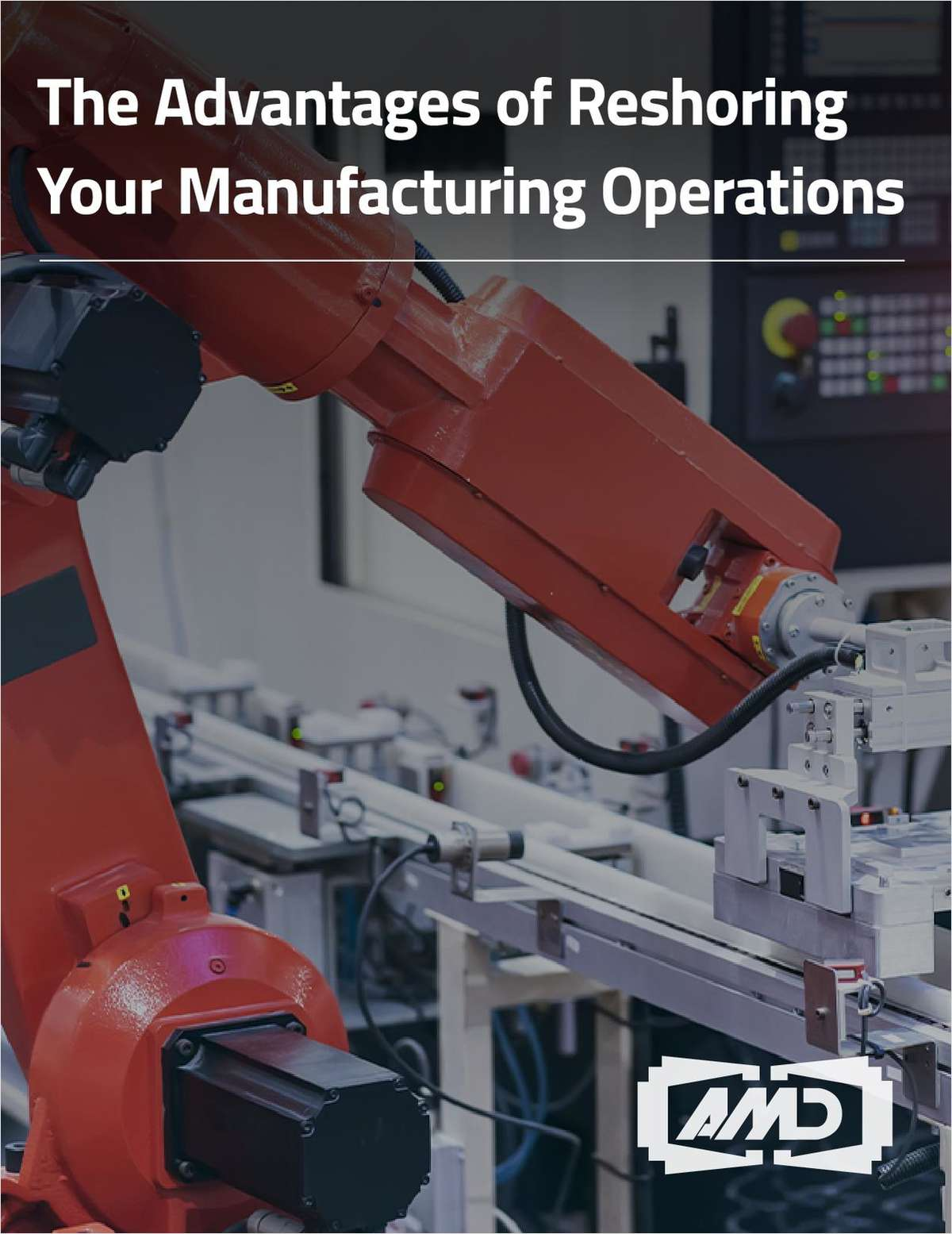 The Advantages of Reshoring Your Manufacturing Operation