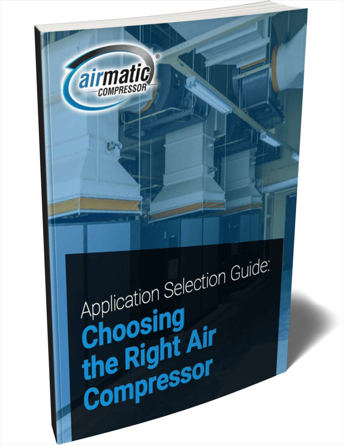 Application Selection Guide: Choosing the Right Air Compressor