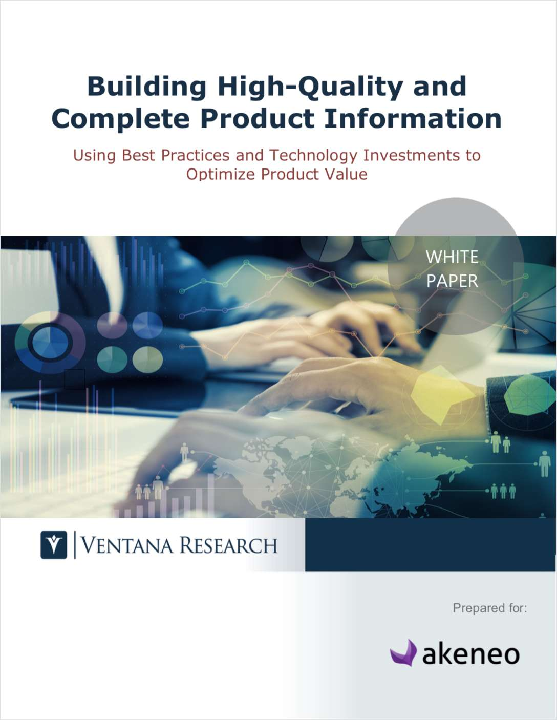Building High-Quality and Complete Product Information: Using Best Practces and Technology Investments to Optimize Product Value