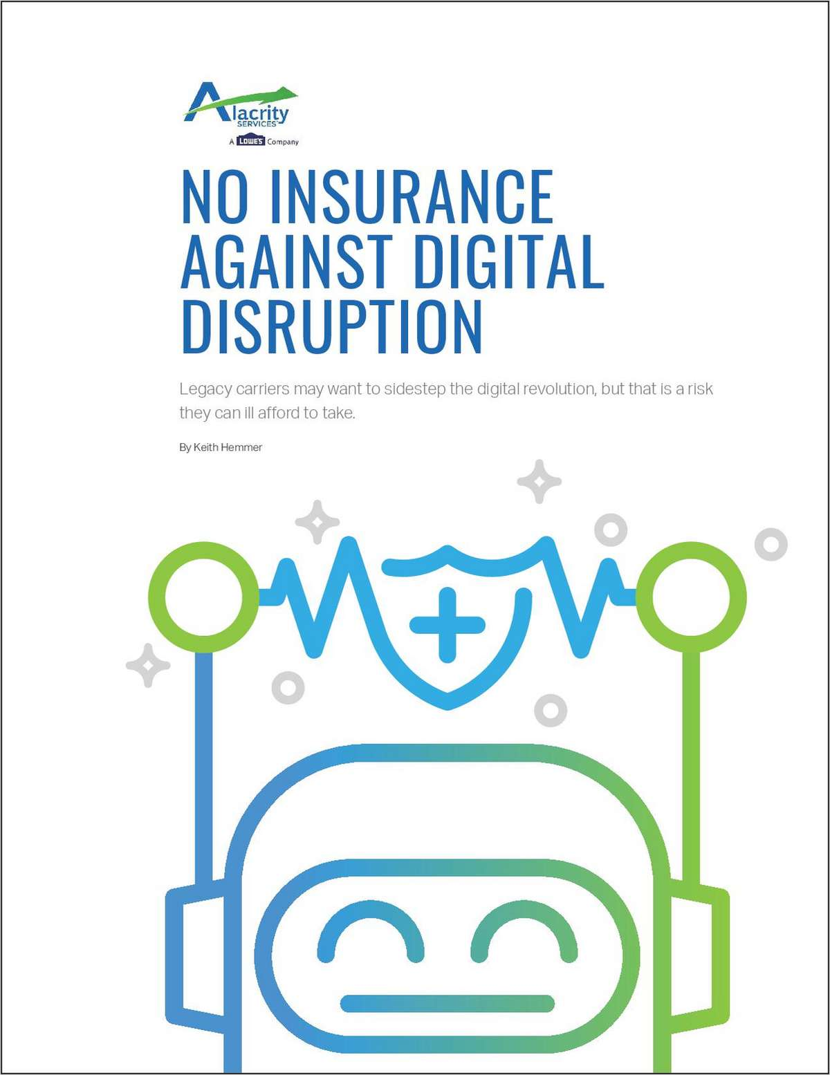 No Insurance Against Digital Disruption, Free Alacrity Services, a