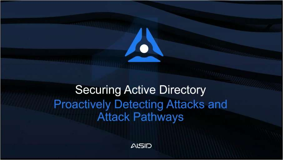 Securing Active Directory - Detecting Unknown Attacks