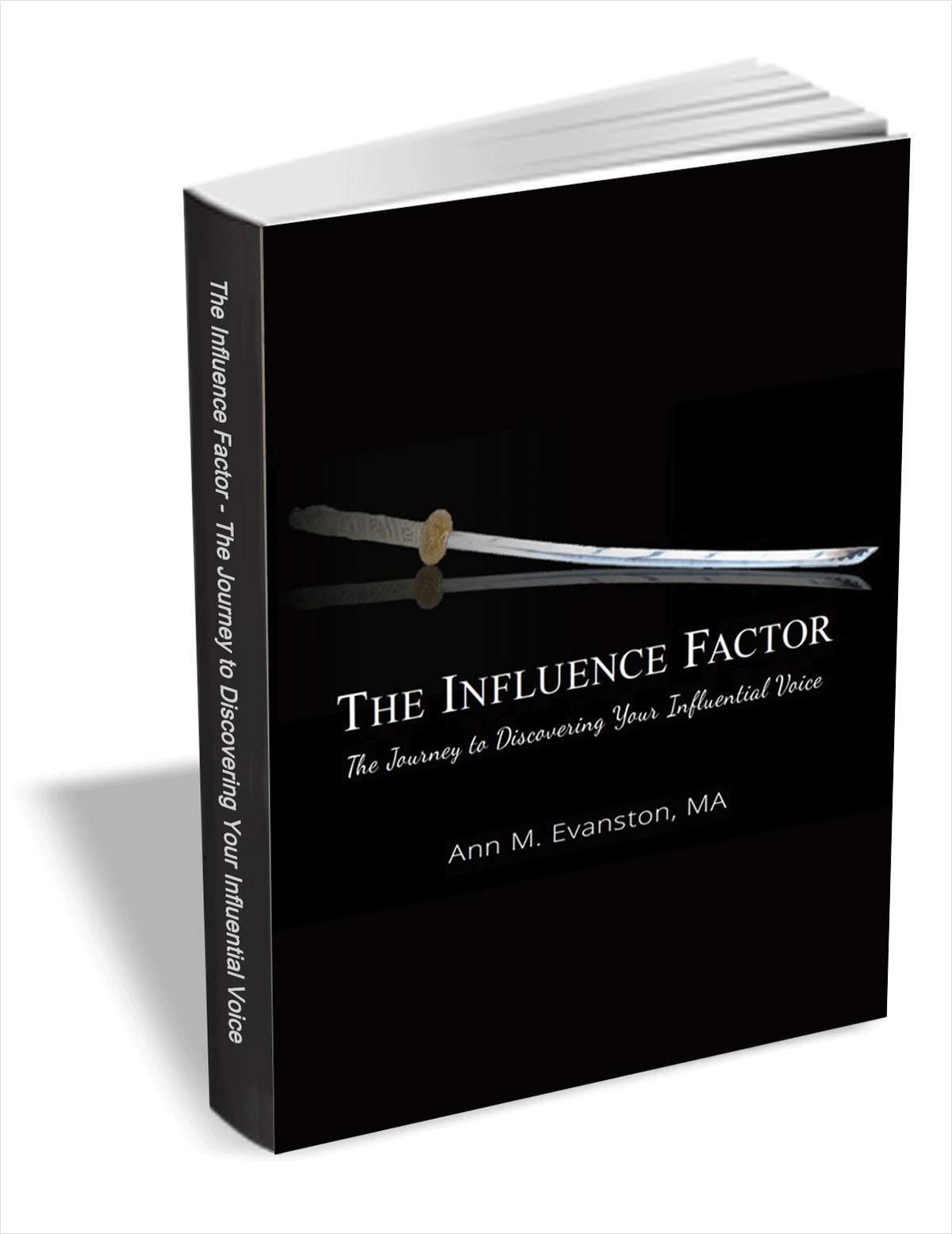 The Influence Factor - The Journey to Discovering Your Influential Voice