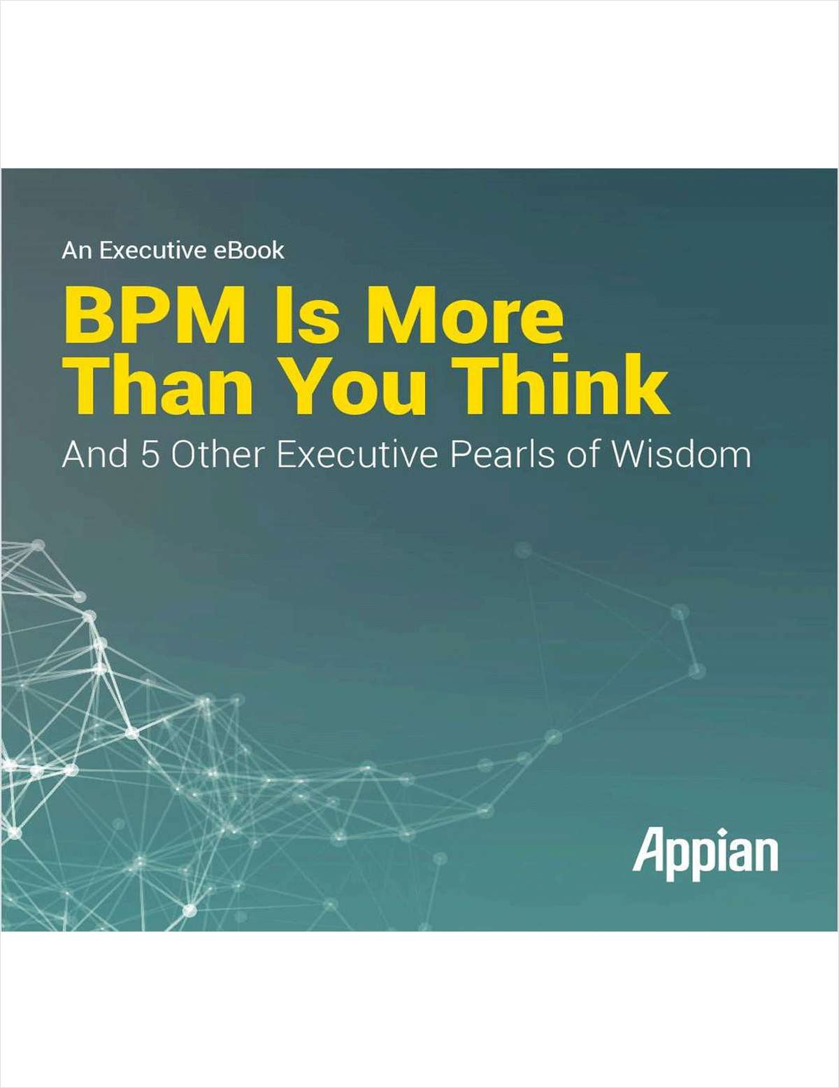 BPM is More Than You Think and 5 Other Executive Pearls of Wisdom