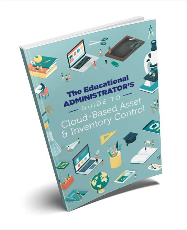 The Educational Administrator's Guide to Cloud-Based Asset & Inventory Control