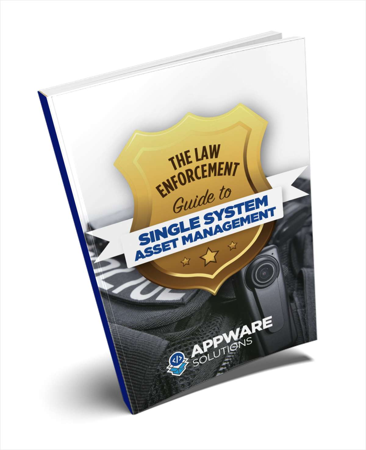 The Law Enforcement Guide to Single System Asset Management
