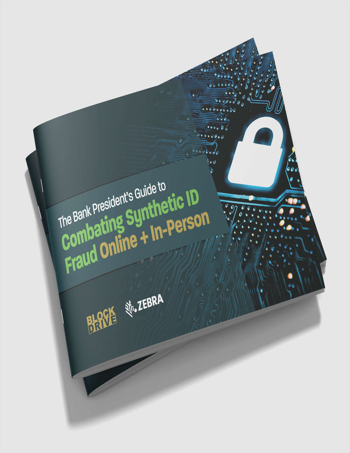 The Bank President's Guide to Combating Synthetic ID Fraud Online and In-Person