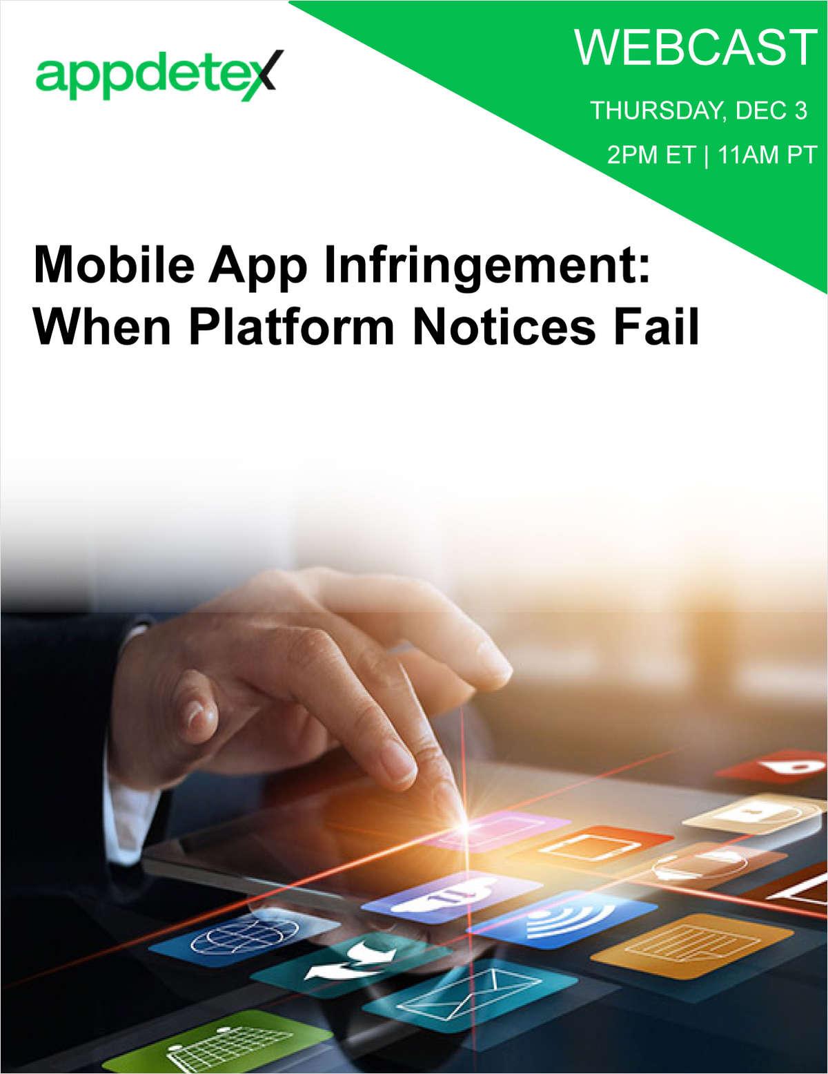 Mobile App Infringement: When Platform Notices Fail