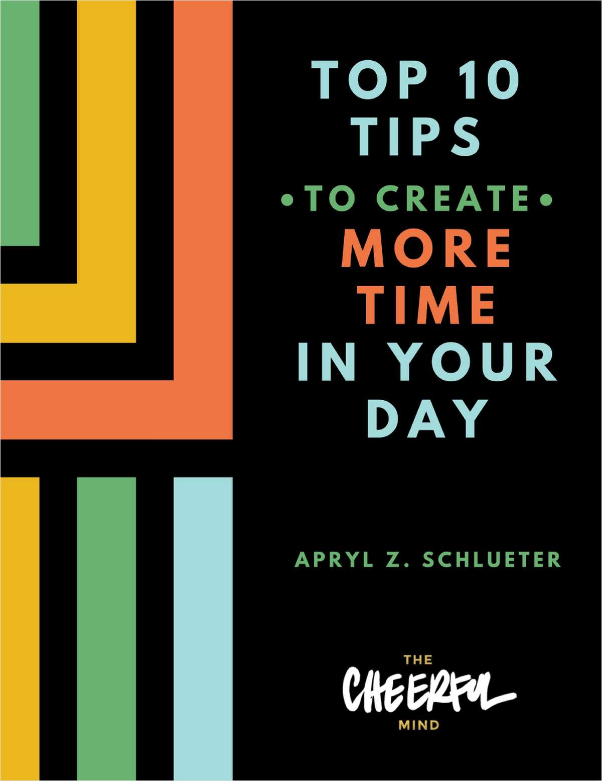 Top 10 Tips to Create More Time in Your Day