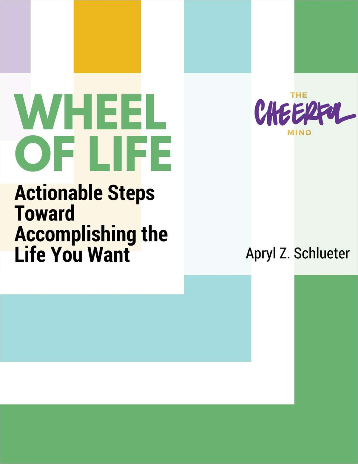 Wheel of Life - Actionable Steps Toward Accomplishing the Life You Want