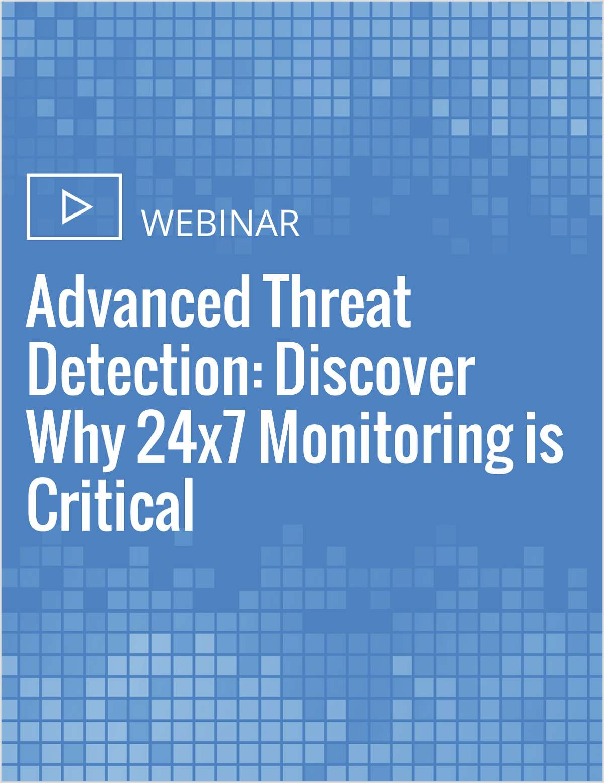 Advanced Threat Detection: Discover Why 24x7 Monitoring is Critical