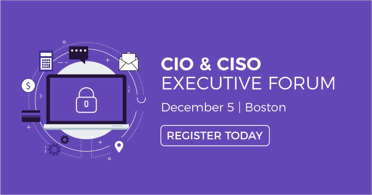 CIO & CISO Executive Forum: Boston