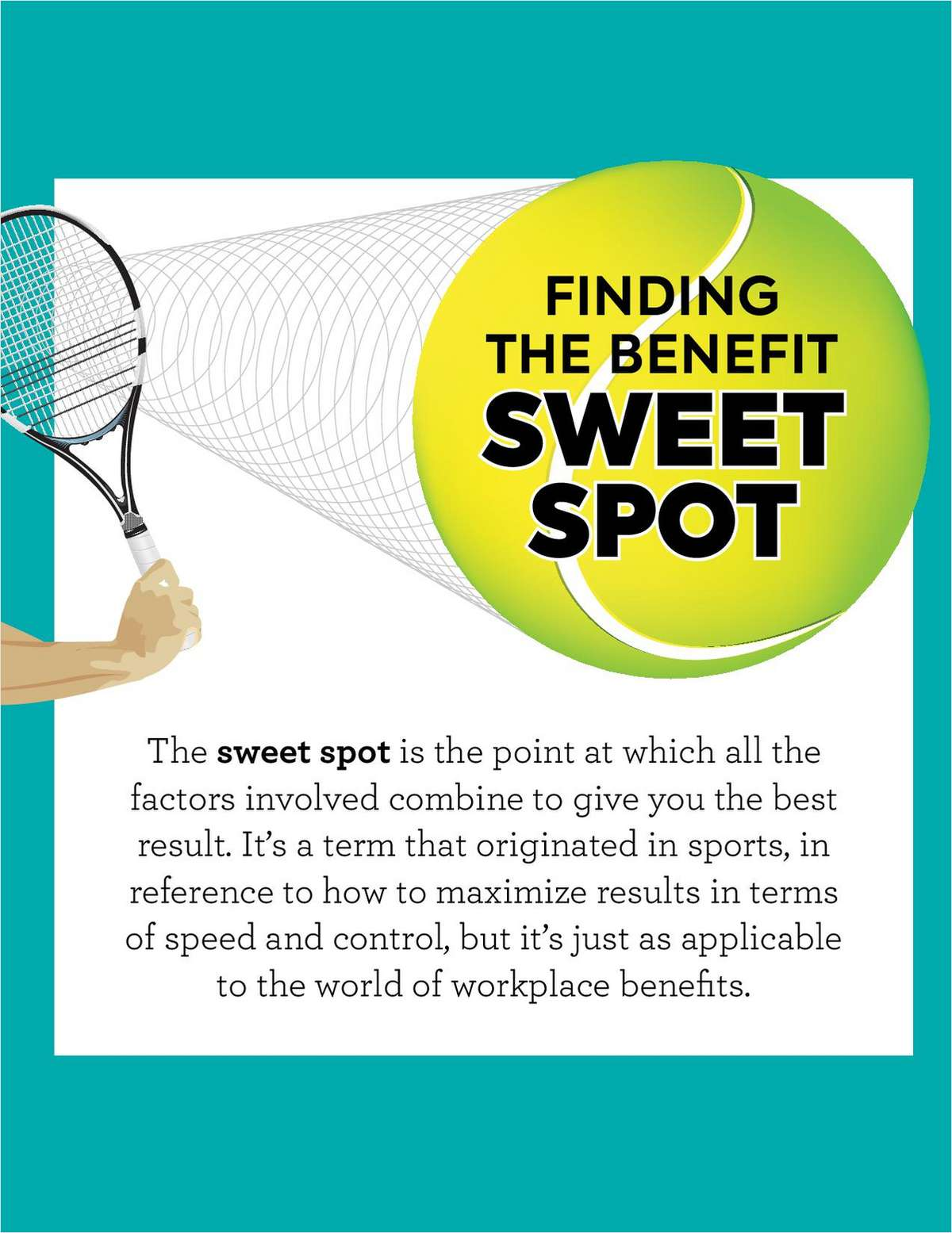 Finding the Benefit Sweet Spot