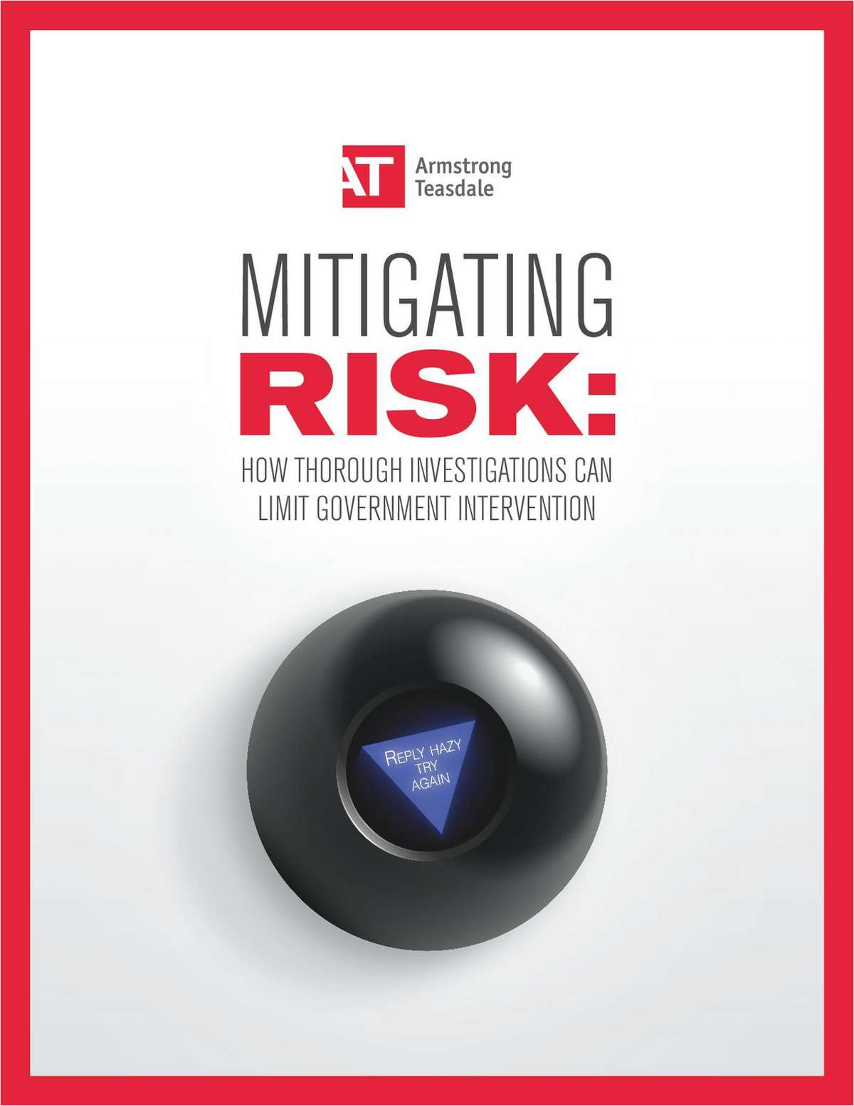 MITIGATING RISK: How Thorough Investigations Can Limit Government Intervention
