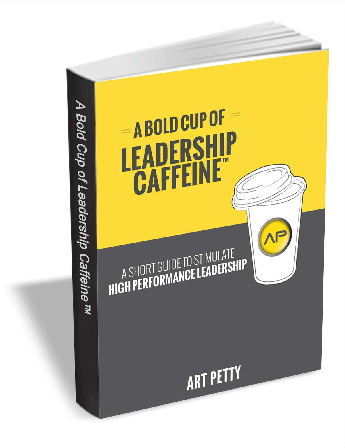 A Bold Cup of Leadership Caffeine - A Short Guide to Stimulate High Performance Leadership