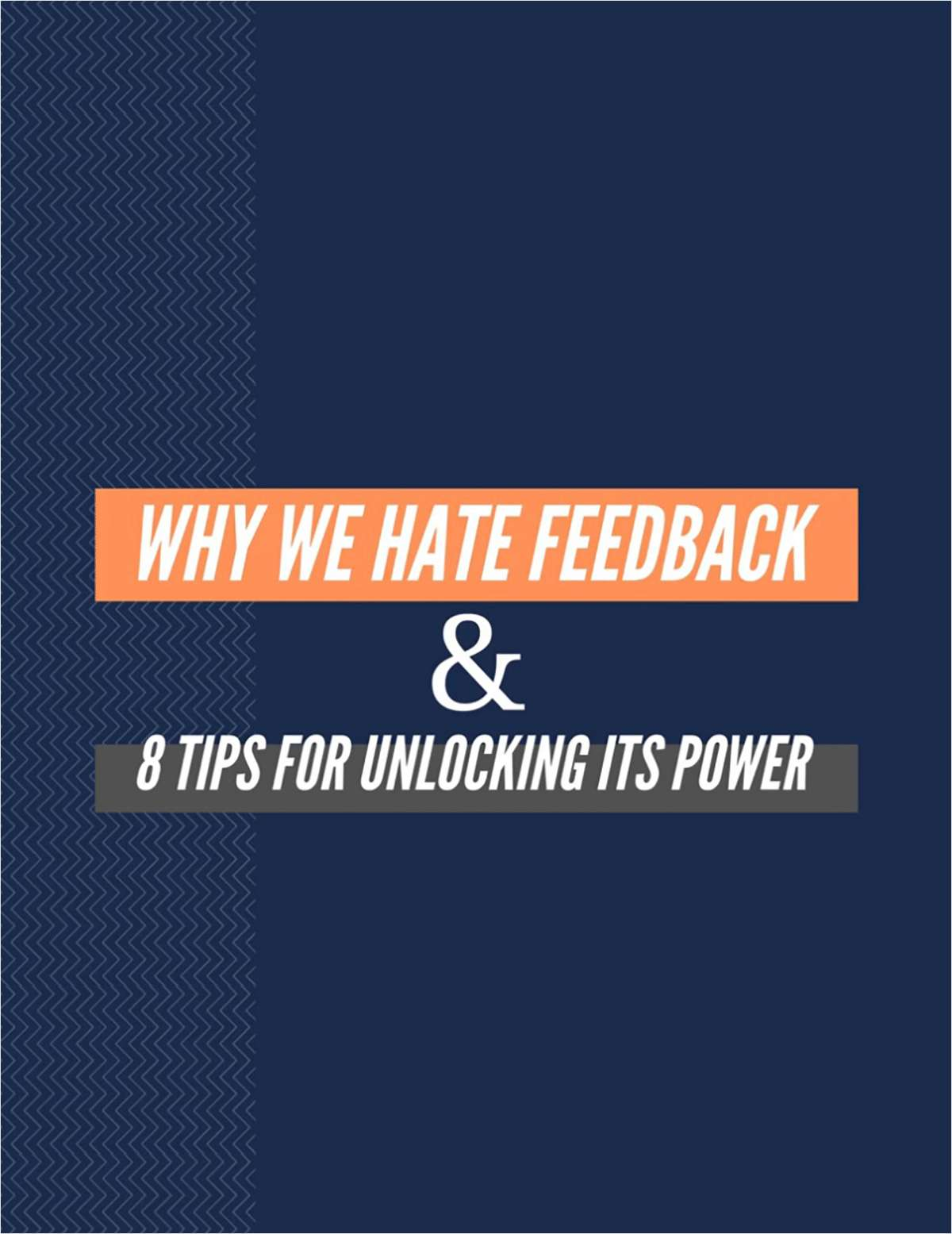 Why We Hate Feedback & 8 Tips for Unlocking its Power