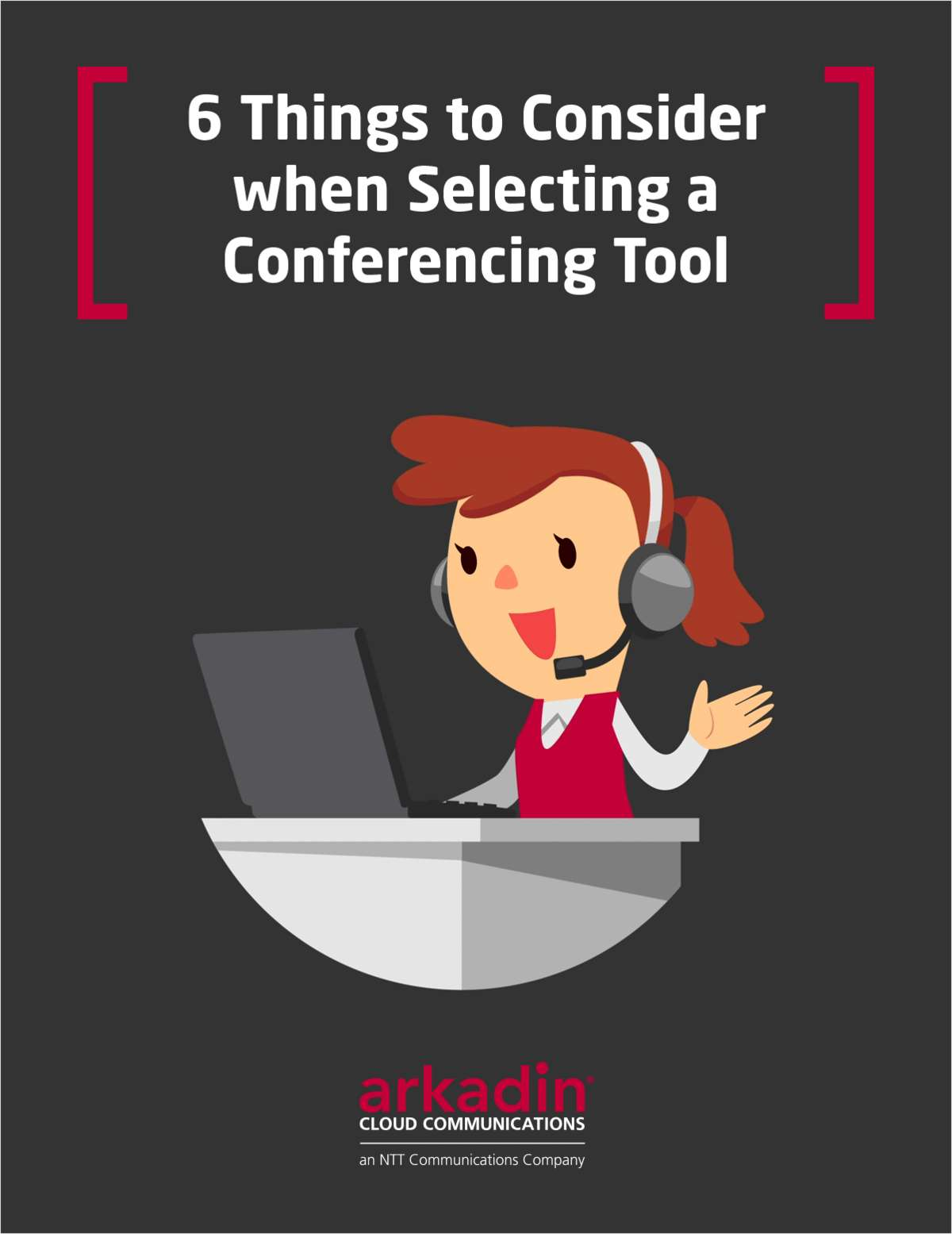 6 Things to Consider when Selecting a Conferencing Tool