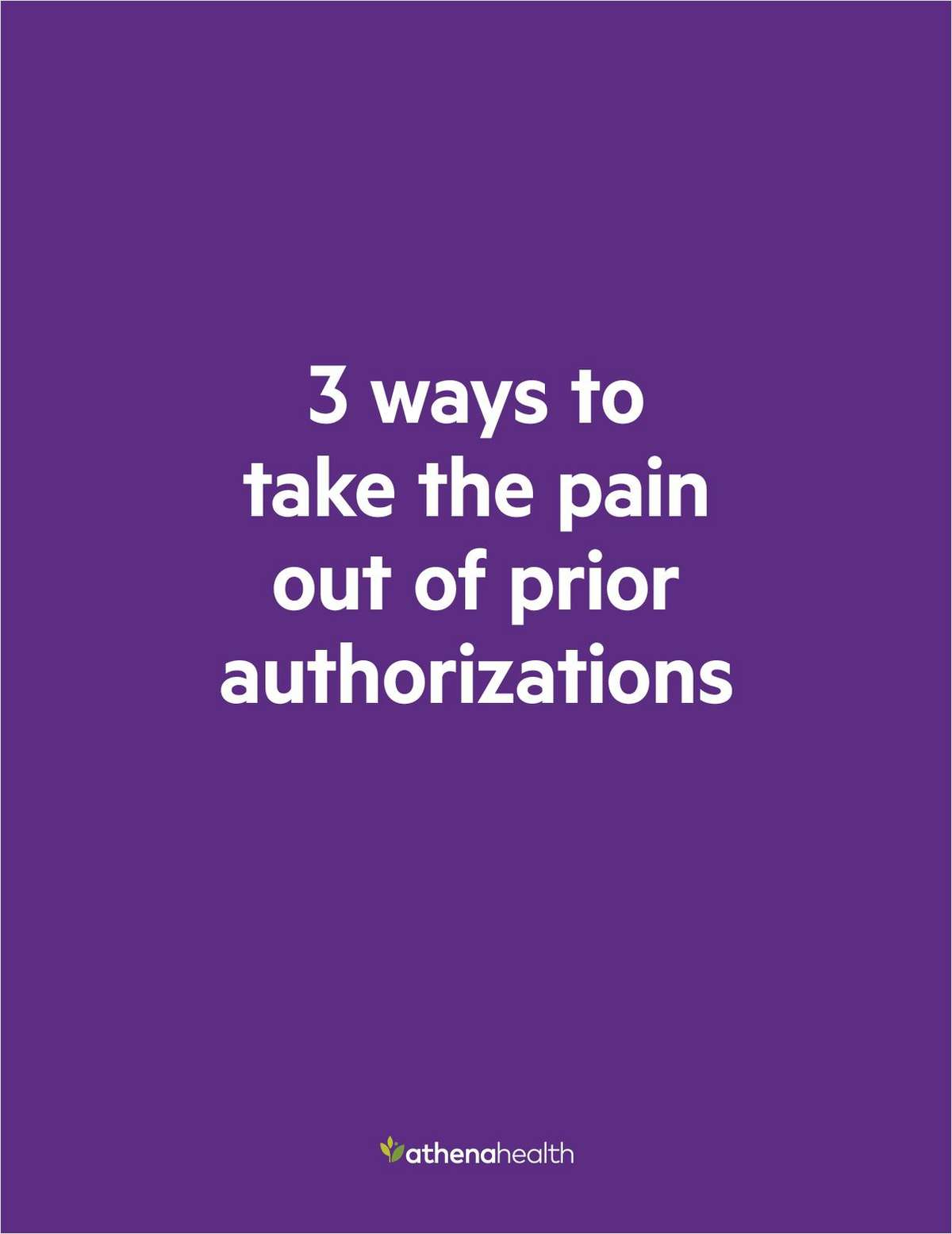 3 ways to take the pain out of prior authorizations
