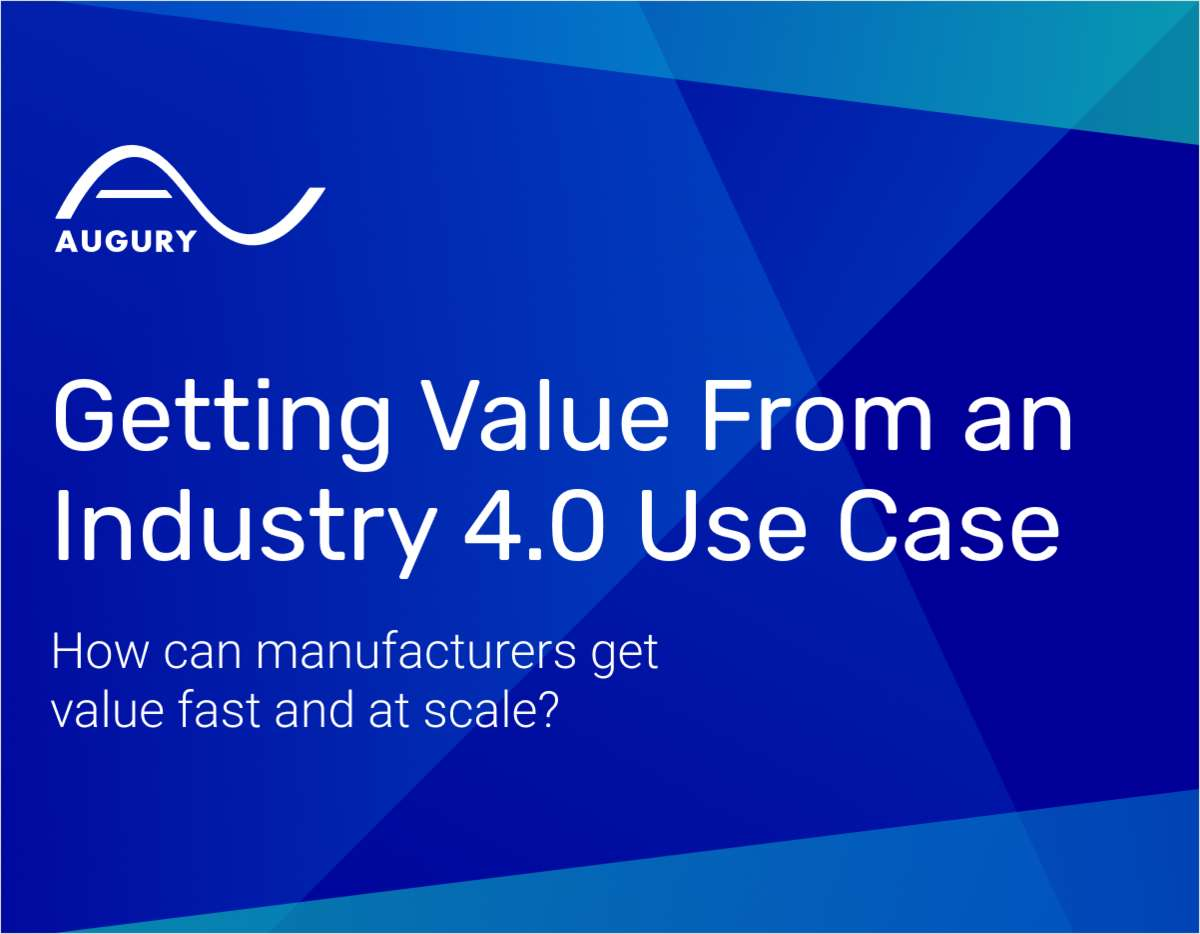 Getting Value From an Industry 4.0 Use Case for Manufacturers