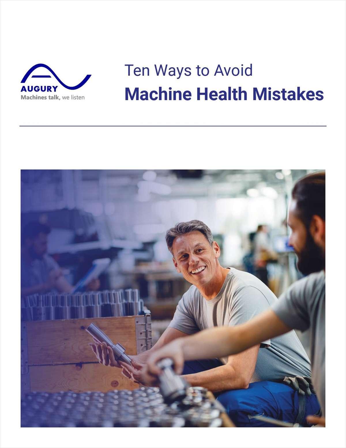 Ten Best Ways Manufacturers Can Avoid Machine Health Mistakes