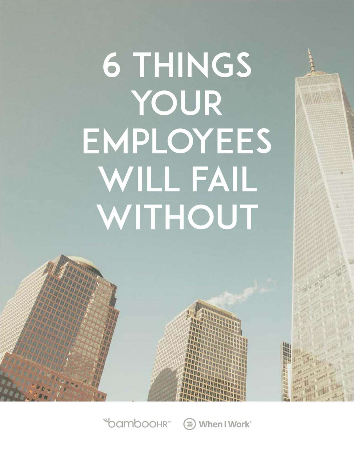 6 Things Your Employees Will Fail Without