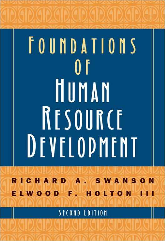 Foundations of Human Resources Development    This book is a much-needed, up-to-date overview of the state of the Human Resources profession as well as terminology and processes required for sound practice and study. Learn More >