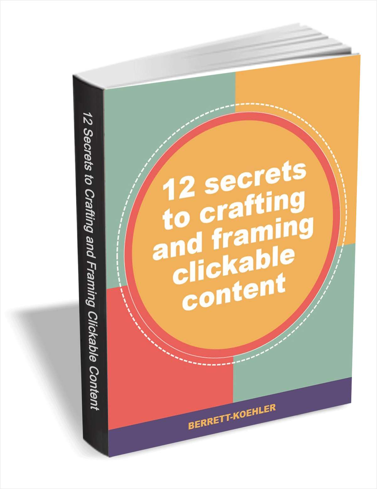 12 Secrets to Crafting and Framing Clickable Content